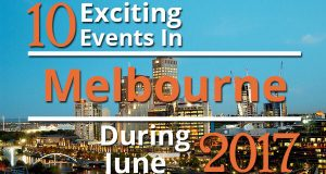 10 Exciting Events In Melbourne During June 2017