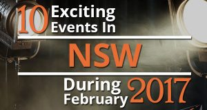 10 Exciting Events In NSW During February 2017