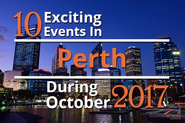 10 Exciting Events In Perth During October 2017