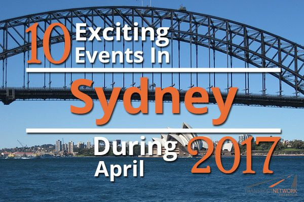 10 Exciting Events In Sydney During April 2017