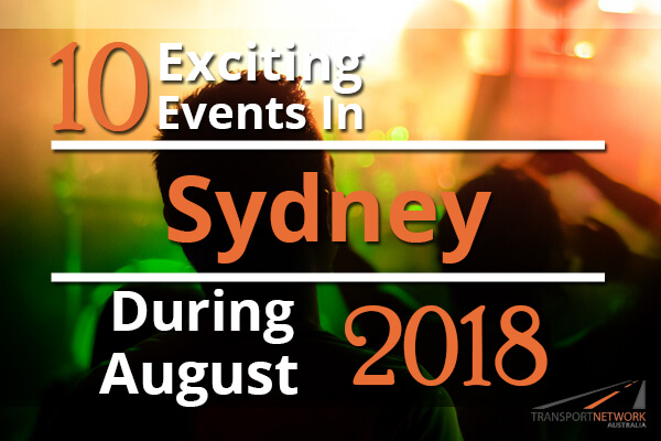 10 Exciting Events In Sydney During August 2018