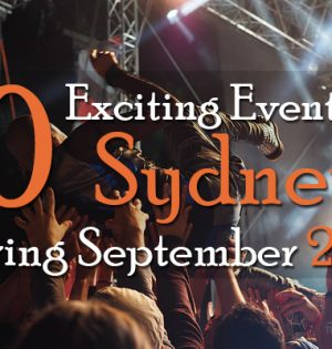 10 Exciting Events In Sydney During September 2017