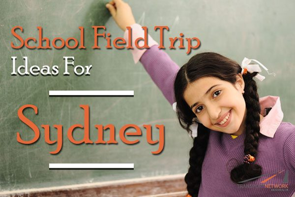 School Field Trip Ideas For Sydney