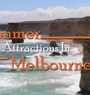 Summer Attractions In Melbourne