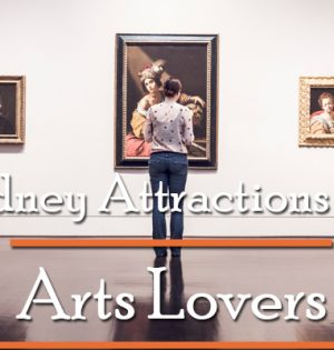 Sydney Attractions For Arts Lovers