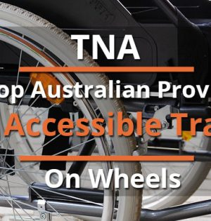 TNA Is Top Australian Provider For Accessible Travel On Wheels