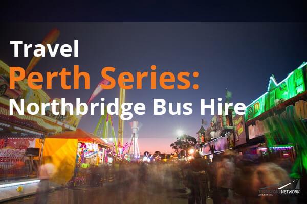 Travel Perth Series Northbridge Bus Hire