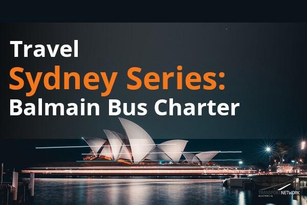 Travel Sydney Series Balmain Bus Charter