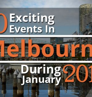 10 Exciting Events In Melbourne During January 2017
