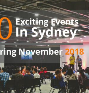 10 Exciting Events In Sydney During November 2018