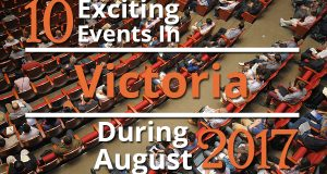 10 Exciting Events In Victoria During August 2017