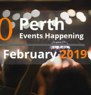 10 Perth Events Happening In February 2019