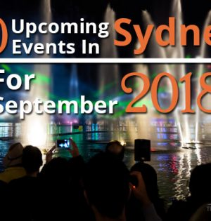 10 Upcoming Events In Sydney For September 2018