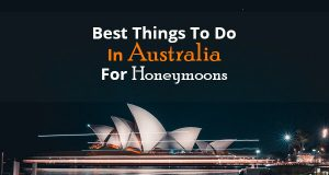 Best Things To Do In Australia For Honeymoons