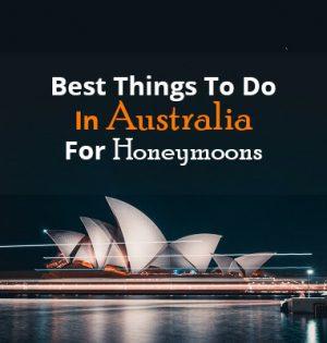 Best Things To Do In Australia For Honeymoons