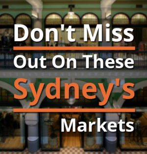 Don't Miss Out On These Sydney's Markets