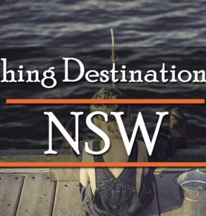 Fishing Destinations In New South Wales