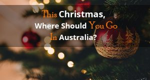 This Christmas, Where Should You Go In Australia