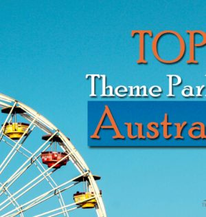 Top Theme Parks In Australia