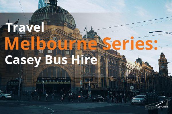 Travel Melbourne Series Casey Bus Hire
