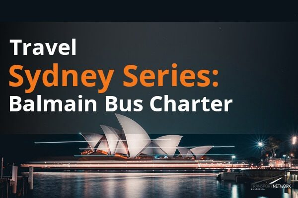 Travel Sydney Series Balmain Bus Charter